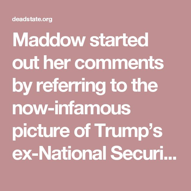 """Maddow started out her comments by referring to the now-infamous picture of Trump's ex-National Security AdvisorMichael Flynnsitting at a table with Russian PresidentVladimir Putin. Also in the picture sitting in the foreground is 2016 Green Party candidateJill Stein.  """"So everybody's like, 'Wow, how come this like super, super aggressive opposition that we saw from these third-party candidates — how come they haven't said anything since this scandal has broken?'"""" Maddow said."""
