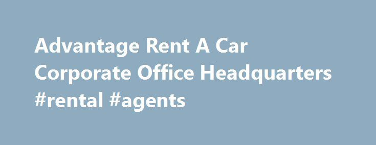 Advantage Rent A Car Corporate Office Headquarters #rental #agents http://rentals.nef2.com/advantage-rent-a-car-corporate-office-headquarters-rental-agents/  #advantage car rental # Advantage Rent A Car Corporate Office Headquarters Advantage Rent A Car Corporate Office Headquarters Advantage Rent A Car A Hertz Company 25 Brae Boulevard Park Ridge, New Jersey 07656-0713 USA Hours of Operation: 24 Hrs, 7 Days Corporate Phone Number: 1-201-307-2000 TAMPA FLORIDA LOCATION MANAGED BY TERRY…