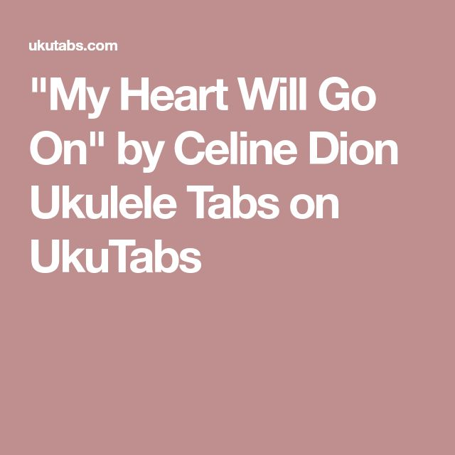 Free Piano Sheet Music For My Heart Will Go On By Celine Dion: Best 25+ Ukulele Tabs Ideas On Pinterest