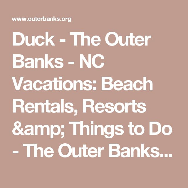 Duck - The Outer Banks - NC Vacations: Beach Rentals, Resorts & Things to Do - The Outer Banks - North Carolina