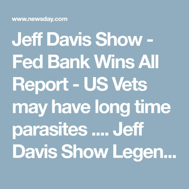 Jeff Davis Show -  Fed Bank Wins All  Report - US Vets may have long time parasites .... Jeff Davis Show Legendary Commentary   Federal Reserve Bank Finances -  US wars VA system VA disability benefits  Conclusion - Federal Reserve Bank Finances Deadly, Crippling wars then Finances Veteran care  Federal Reserve Bank  A win, win .... - Jeff Davis  Staff Sgt USAF Vet 80 - 92  Jeff Davis Show Legendary Media