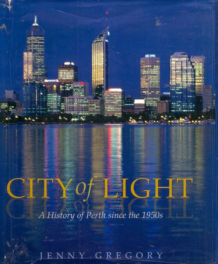 CITY OF LIGHT: A HISTORY OF PERTH SINCE 1950s Presents A