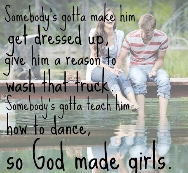 <3 this song- God made Girls