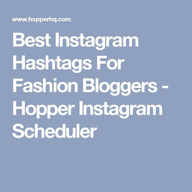 Nice Best Instagram Hashtags For Fashion Bloggers Hopper Instagram Scheduler