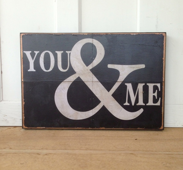 "You & Me - 16"" x 24"" inch typography sign.  via Etsy."