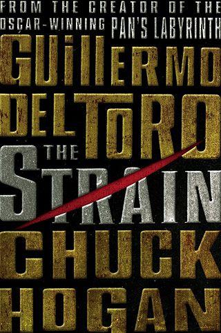 Guillermo del Toro/Chuck Hogan's Strain series  (The Strain, The Night Eternal & The Fall)