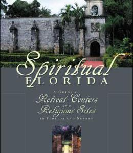 """Monastery mentioned in Mauricio Herreros' """"Spiritual Florida: A Guide to Retreat Centers and Religious Sites in Florida and Nearby."""""""