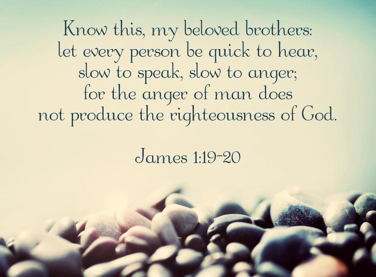 James 1:19-20James Of Arci, Inspiration, God, Quotes, Faith, 11920, Christ Center, Bible Verses, James 1 19 20
