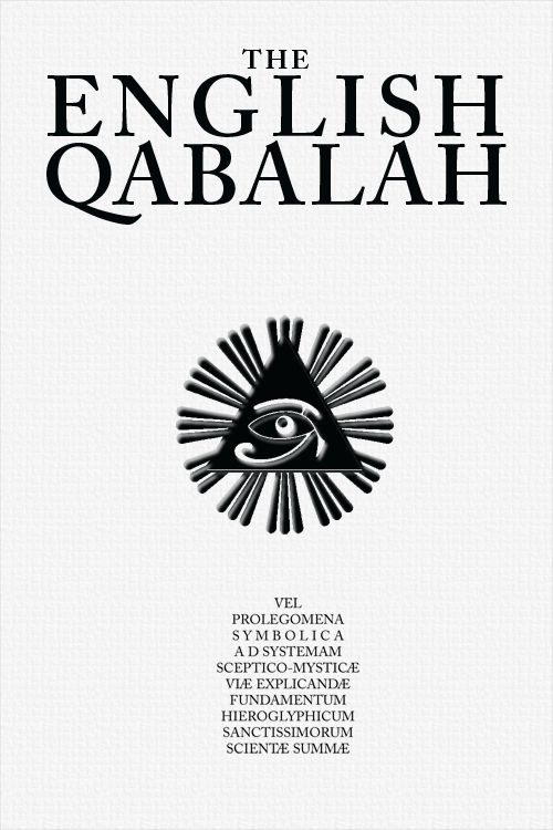 The English Qabalah 2nd. Edition, Complete VOLUME  A learned exposition by one of the world's leading Qabalists, this book takes the reader through an exploratory journey through the English Alphabet and the mystic and even subconscious roots of our development of language throughout history. 8th House Publishing