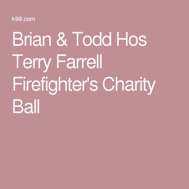 Brian & Todd Hos Terry Farrell Firefighter's Charity Ball
