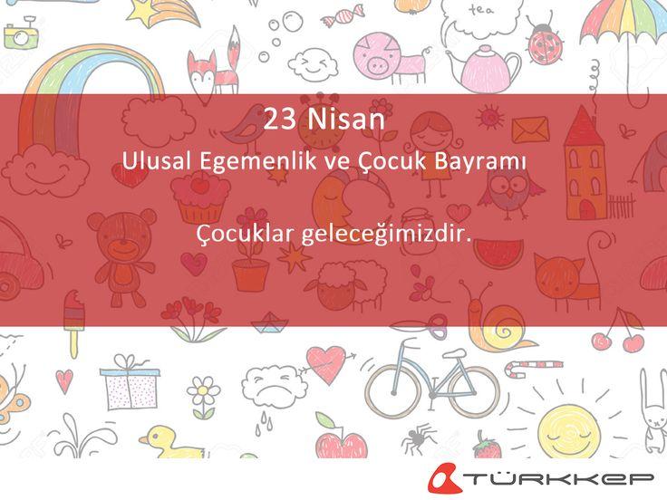 23 Nisan Ulusal Egemenlik ve Çocuk Bayramı Kutlu Olsun ! #23Nisan #UlusalEgemenlik #CocukBayrami