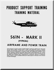 Sikorsky  S61 N Helicopter Training Maintenance Manual - Airframe Powertrain