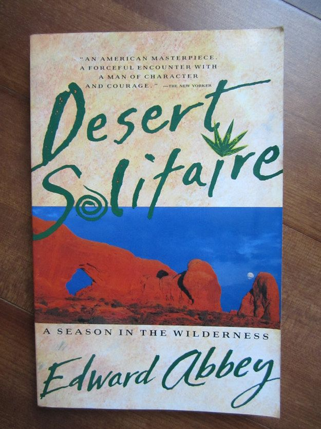 Desert Solitaire by Edward Abbey | 25 Books To Read Before You Die