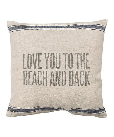 Another great find on #zulily! 'Love You to the Beach & Back' Pillow #zulilyfinds