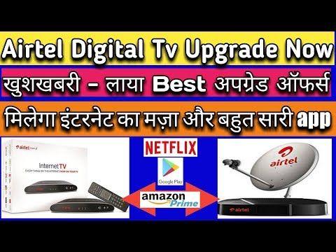 airtel digital tv plans 2019 - airtel internet tv upgrade