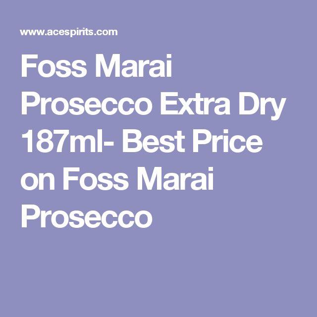 Foss Marai Prosecco Extra Dry 187ml- Best Price on Foss Marai Prosecco