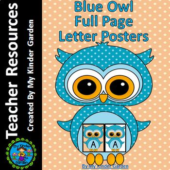Blue Owl Full Page Alphabet Letter Posters / Word Wall Headers Here is a set of large full page blue owl letter cards that can be used at the beginning of the school year or anytime. The set includes a card for each uppercase letter, each lowercase letter, and a card for