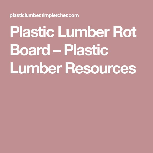 Plastic Lumber Rot Board – Plastic Lumber Resources