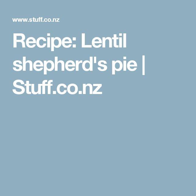 Recipe: Lentil shepherd's pie   Stuff.co.nz