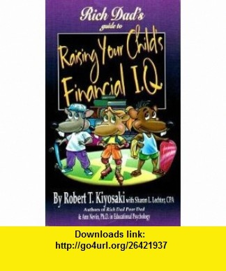 7 best torrents ebook images on pinterest james darcy pdf and rich dads guide to raising your childs financial iq rich dads guide to sharon fandeluxe Choice Image