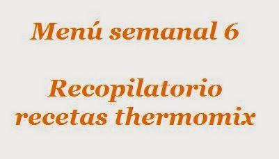 Recopilatorio de recetas : Menú semanal 6 con thermomix (12 diciembre 2014)