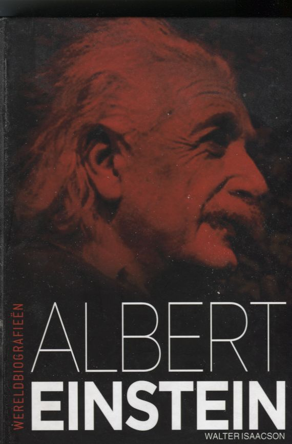 """""""Albert Einstein"""" non-fictie Het complete verhaal van zijn leven en werk. Hoe werd de fantasierijke octrooiambtenaar de slotenmaker van het universum en de atoombom? Vermaard biograaf Walter Isaacson schreef de eerste volledige biografie."""