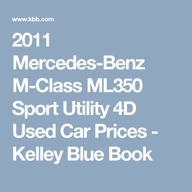 2011 Mercedes-Benz M-Class ML350 Sport Utility 4D Used Car Prices - Kelley Blue Book