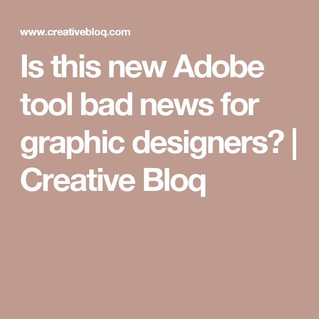 Is this new Adobe tool bad news for graphic designers? | Creative Bloq