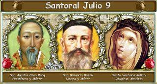 Santoral: Santoral del 9 de Julio   San AGUSTÍN ZHAO RONG y 119 compañeros, mártires de China Beata JUANA SCOPELLI Santos MÁRTIRES DE GORKUM Santa VERÓNICA GIULIANI Santa PAULINA DEL SAGRADO CORAZÓN DE JESÚS AGONIZANTE Beata MARÍA DE JESÚS CRUCIFICADO PETKOVIC OTROS SANTOS DEL DÍA