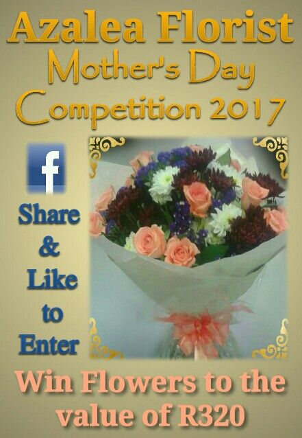We would like to invite you to enter Azalea Florist's - Mother's Day Competition 2017.    The winner will be announced as soon as possible. Good luck to all entries from all of us at Azalea Florist.