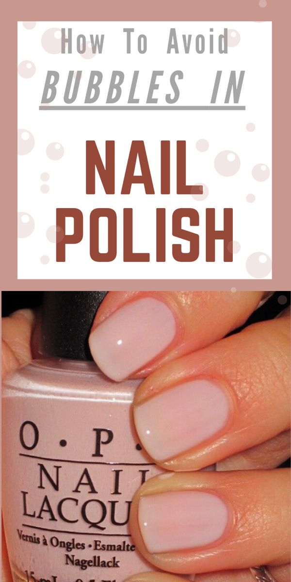 How To Avoid Bubbles In Nail Polish Fashion Goalz Bubbles In Nail Polish Nail Polish Nails