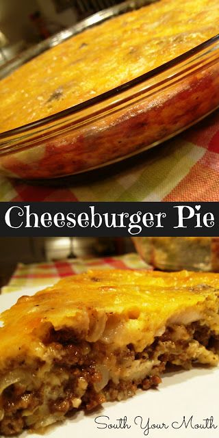 South Your Mouth: Cheeseburger Pie. Really, this is an easy, delicious casserole! I would serve a simple salad and a hot bread of some kind with this, but it's a meal in it's self!