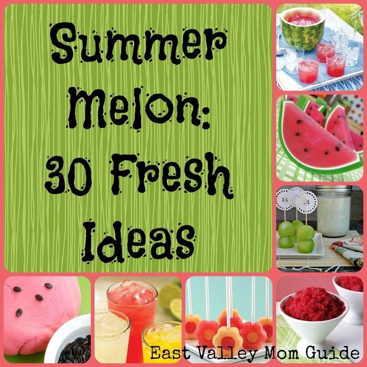 Summer Melons...30 Fresh Ideas