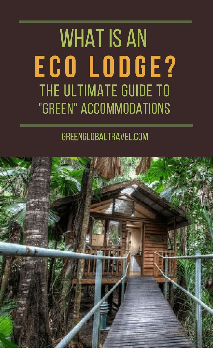 """What is an Eco Lodge? Check out our ultimate guide to """"green"""" accommodations, including what the definition of an eco lodge, different types of eco-friendly lodging, how to find responsibly managed accommodations, and picks for the Best Eco Lodges all around the world. 