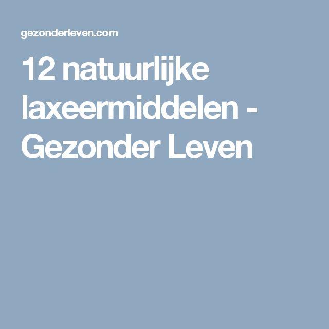 12 natuurlijke laxeermiddelen - Gezonder Leven