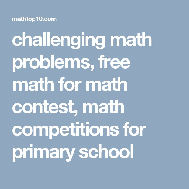 challenging math problems, free math for math contest, math competitions for primary school