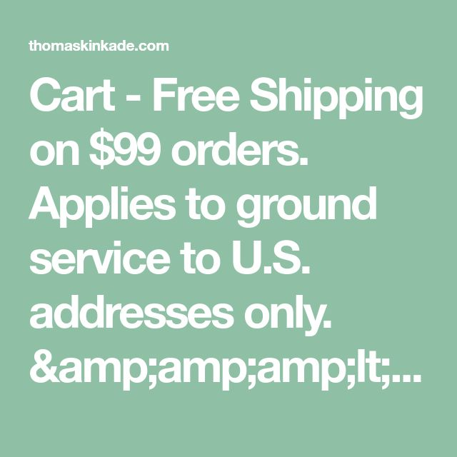 """Cart - Free Shipping on $99 orders. Applies to ground service to U.S. addresses only. <img height=""""1"""" width=""""1"""" style=""""display"""