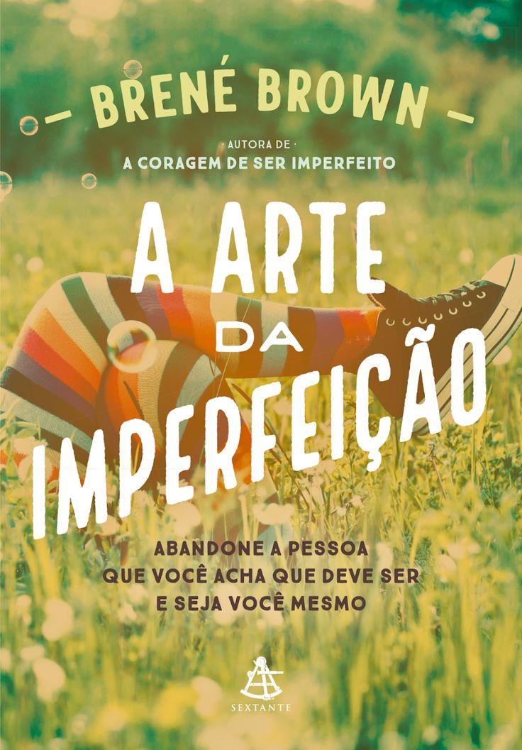 A Arte da Imperfeição - Brené Brown em 2020 | A coragem de ser imperfeito, Baixar livros online