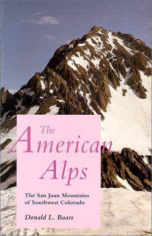 The American Alps: The San Juan Mountains Of Southwest Colorado