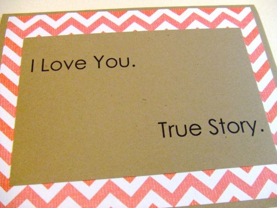True Story  Red Chevron Quote Note Card by prettypetalspaper, $3.00  @Amy Rybinski - so something we would come up with! :)