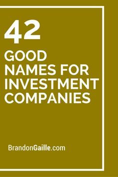 42 Good Names for Investment Companies
