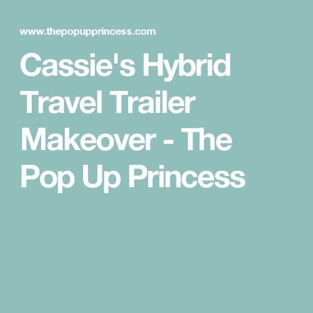 Cassie's Hybrid Travel Trailer Makeover - The Pop Up Princess