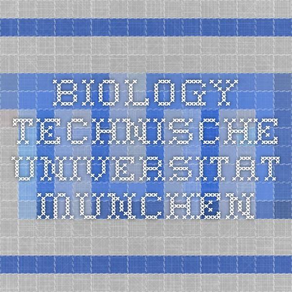 Biology. technische universitat munchen