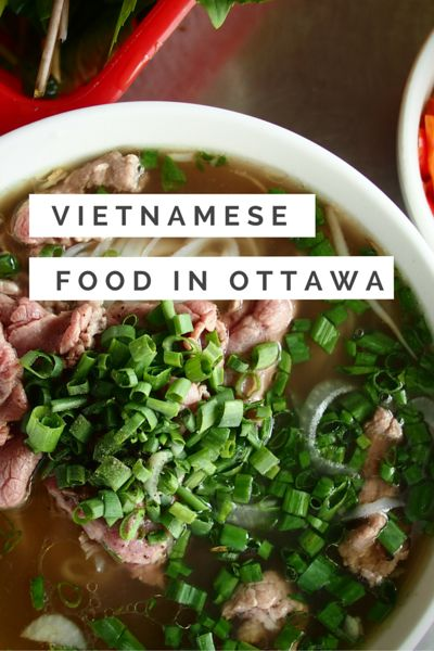 Where to find the best vietnamese food in Canada's capital city -- plus a history of why there are so many Vietnamese people there, too.