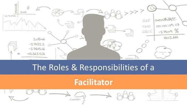 The Roles & Responsibilities of a Facilitator #b2b #facilitation #facilitationskills #effective #meetings #business