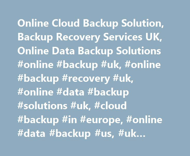 Online Cloud Backup Solution, Backup Recovery Services UK, Online Data Backup Solutions #online #backup #uk, #online #backup #recovery #uk, #online #data #backup #solutions #uk, #cloud #backup #in #europe, #online #data #backup #us, #uk #online #backup #services http://los-angeles.remmont.com/online-cloud-backup-solution-backup-recovery-services-uk-online-data-backup-solutions-online-backup-uk-online-backup-recovery-uk-online-data-backup-solutions-uk-cloud-backup-in-eu/  # For three years…