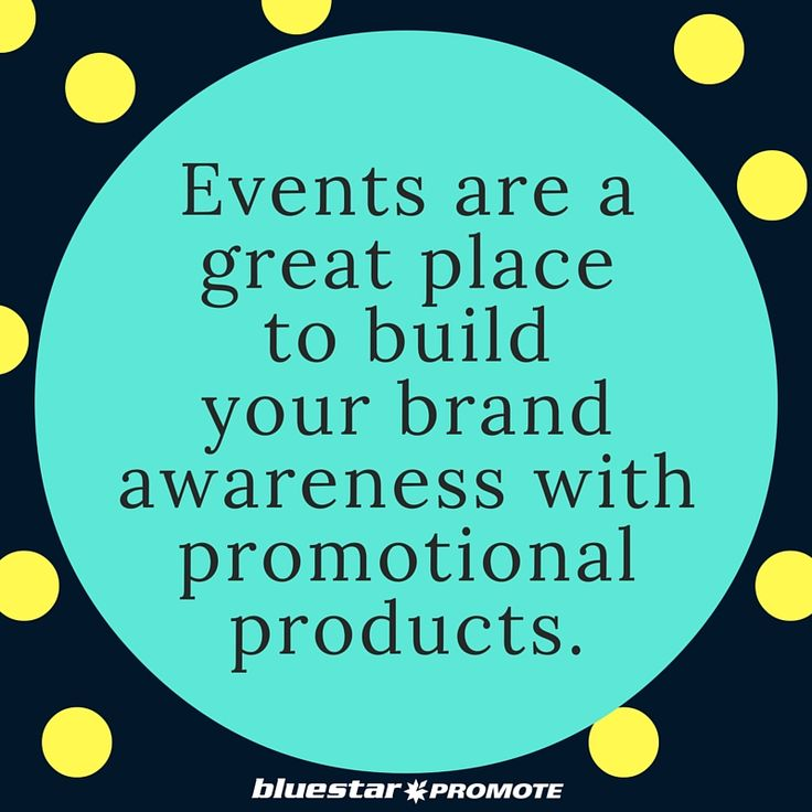 Events are a great place to build your brand awareness with promotional products.