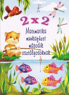 Marci fejlesztő és kreatív oldala: 2x2 - matematika munkafüzet második osztályosoknak...
