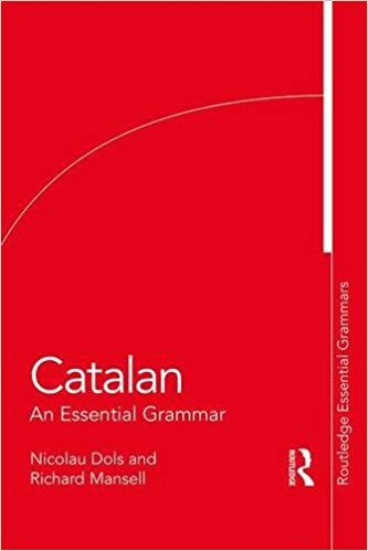 Catalan : an essential grammar / Nicolau Dols Salas and Richard Mansell https://cataleg.ub.edu/record=b2214693~S1*cat  A concise and convenient guide to the basic grammatical structure of Catalan