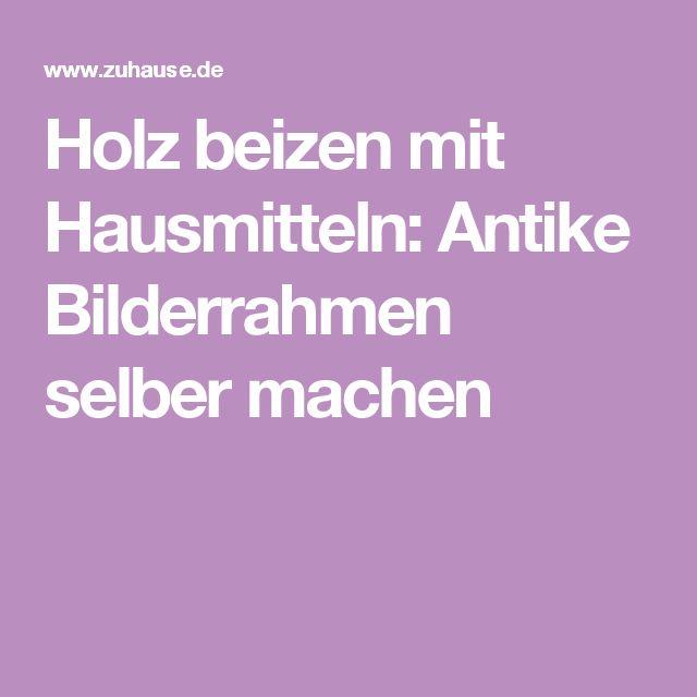"""Bilderrahmen Holz Lackieren ~   """"Beizen Holz auf Pinterest  Schlüsselhalter, Gebeizt und Holz"""